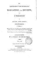 The Orthodox churchman s magazine  or  A Treasury of divine and useful knowledge