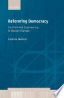 Reforming Democracy  : Institutional Engineering in Western Europe