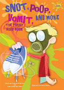 Snot, Poop, Vomit, and More