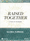 Raised Together   Bible Study Book Book