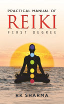Practical Manual of Reiki First Degree