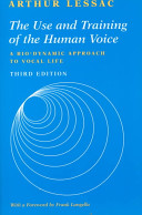The Use and Training of the Human Voice  A Bio Dynamic Approach to Vocal Life