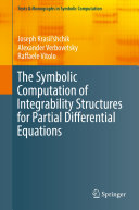 The Symbolic Computation of Integrability Structures for Partial Differential Equations [Pdf/ePub] eBook