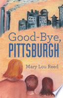 Good Bye  Pittsburgh