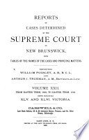 Reports of Cases Determined by the Supreme Court of New Brunswick