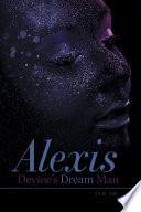 Alexis Devine S Dream Man