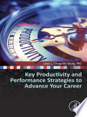 Key Productivity And Performance Strategies To Advance Your Career