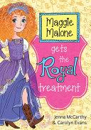 Maggie Malone Gets the Royal Treatment [Pdf/ePub] eBook