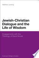 Jewish Christian Dialogue and the Life of Wisdom