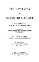The Restoration at the Second Coming of Christ  a Summary of Millenarian Doctrines     With an Introduction by     J  A  Seiss