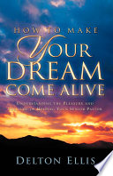 How to Make Your Dream Come Alive