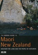 The Rough Guide to Maori New Zealand