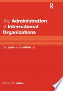 The Administration of International Organizations