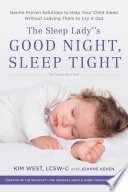 """""""The Sleep Lady's Good Night, Sleep Tight: Gentle Proven Solutions to Help Your Child Sleep Without Leaving Them to Cry it Out"""" by Kim West, Joanne Kenen"""