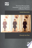 Victorian Photography Literature And The Invention Of Modern Memory