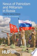 Nexus of Patriotism and Militarism in Russia