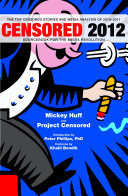 Censored 2012: Sourcebook for the Media Revolution : the Top ...