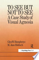 To See But Not to See, A Case Study of Visual Agnosia by Glyn W. Humphreys,M. Jane Riddoch PDF