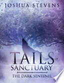 Tails of Sanctuary  The Dark Sentinel