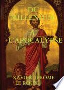 DU MILLENIUM A L APOCALYPSE