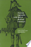 Feminist Approaches to the Body in Medieval Literature