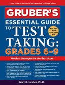 Gruber's Essential Guide to Test Taking: Grades 6-9 Pdf/ePub eBook
