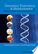 Genomics Proteomics And Metabolomics In Nutraceuticals And Functional Foods Book PDF