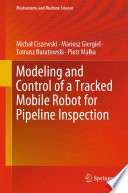 Modeling and Control of a Tracked Mobile Robot for Pipeline Inspection