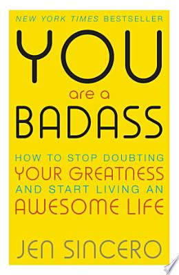 Book cover of 'You Are a Badass' by Jen Sincero