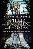 The Gnostic Gospels Of Philip Mary Magdalene And Thomas Book