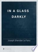 In A Glass Darkly Book PDF