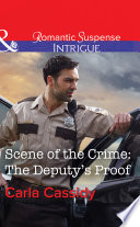 Scene Of The Crime  The Deputy s Proof  Mills   Boon Intrigue