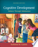 """Cognitive Development: Infancy Through Adolescence"" by Kathleen M. Galotti"