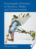 Encyclopedic Dictionary of Semiotics, Media, and Communication