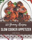 123 Yummy Slow Cooker Appetizer Recipes Pdf/ePub eBook