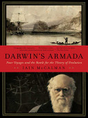 Darwin s Armada  Four Voyages and the Battle for the Theory of Evolution