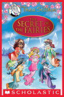 The Secret of the Fairies: A Geronimo Stilton Adventure (Thea Stilton: Special Edition)