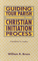 Guiding Your Parish Through The Christian Initiation Process