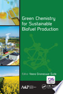 Green Chemistry For Sustainable Biofuel Production Book PDF