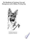 The Handbook of Veterinary Care and Management of the Military Working Dog   Including Anesthesia   Pain Management Standards