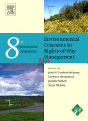 The Eighth International Symposium on Environmental Concerns in Rights of Way Management