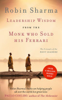 Leadership Wisdom from the Monk Who Sold His Ferrari  The 8 Rituals of the Best Leaders