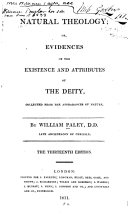 Natural Theology, Or, Evidences of the Existence and Attributes of the Deity,