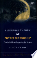 A General Theory of Entrepreneurship, The Individual-opportunity Nexus by Scott Andrew Shane PDF