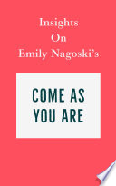 Insights on Emily Nagoski   s Come As You Are
