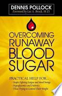 Overcoming Runaway Blood Sugar