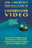 Jim Church s Essential Guide to Underwater Video Book