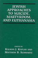 Jewish Approaches to Suicide  Martyrdom  and Euthanasia
