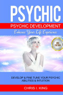 Psychic  Psychic Development    Enhance Your Life Experience  Develop   Fine Tune Your Psychic Abilities   Intuition