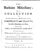 THE Harleian Miscellany  OR  A COLLECTION OF SCARCE  CURIOUS  and ENTERTAINING PAMPHLETS and TRACTS